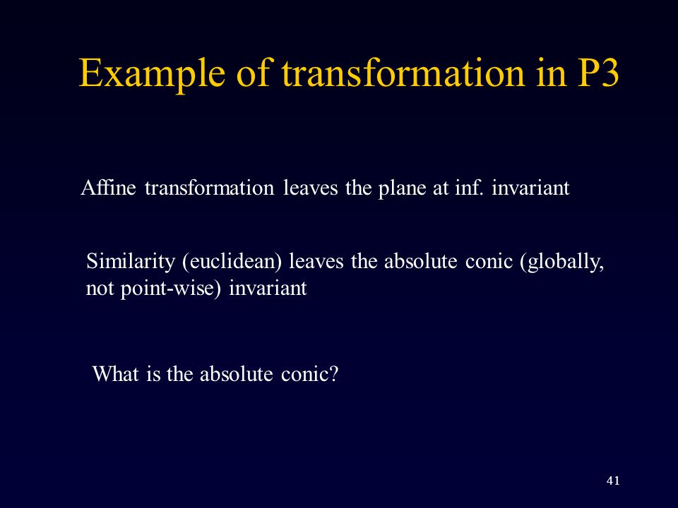 41 Affine transformation leaves the plane at inf.