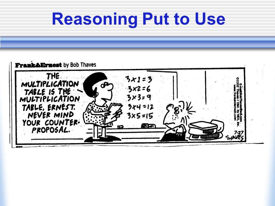 Reasoning Put to Use