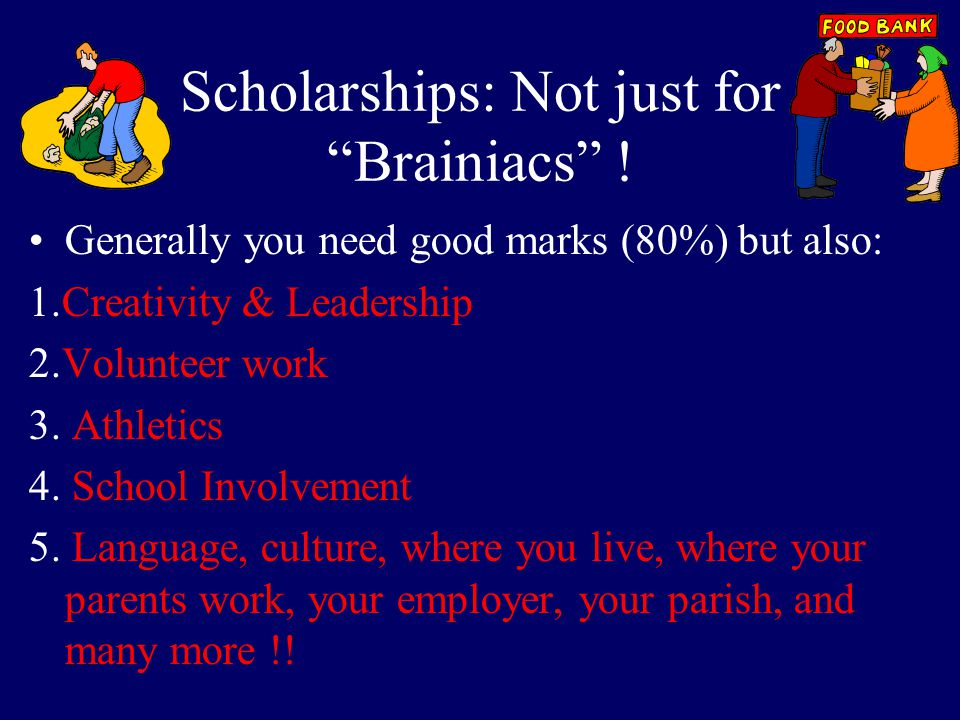 Scholarships: Not just for Brainiacs .