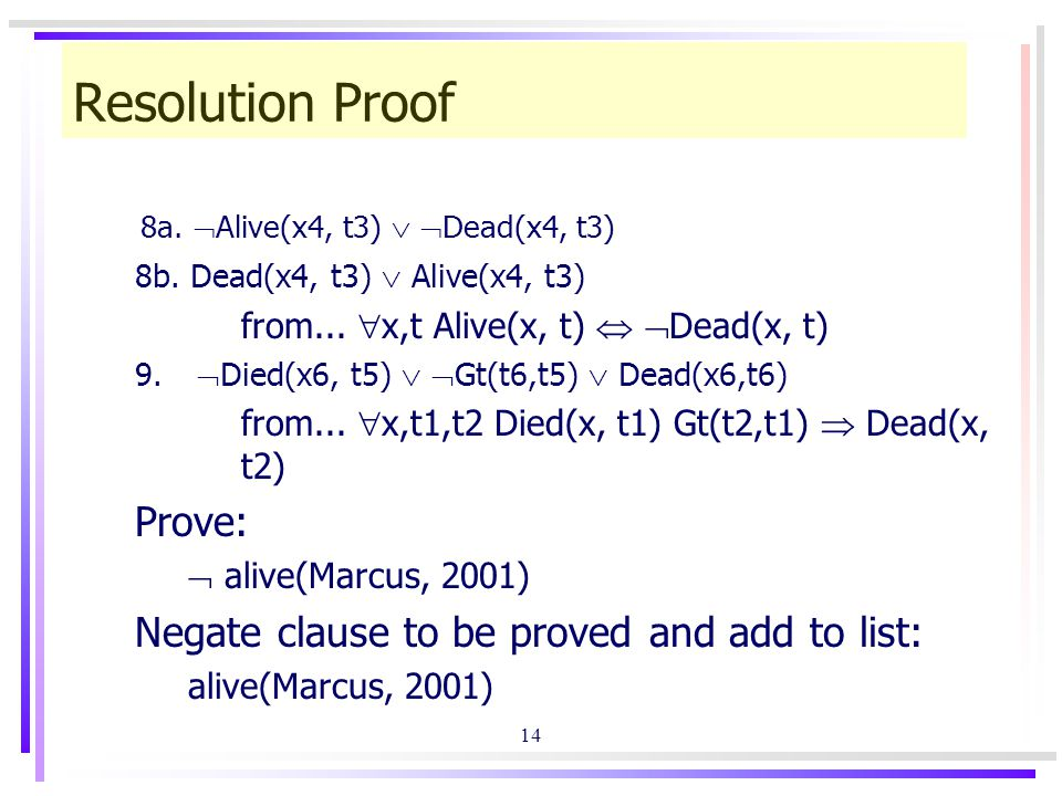 14 Resolution Proof 8a.  Alive(x4, t3)   Dead(x4, t3) 8b.