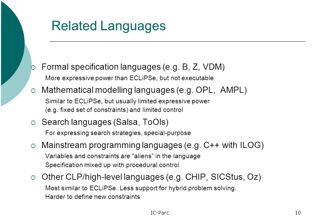 IC-Parc10 Related Languages  Formal specification languages (e.g.