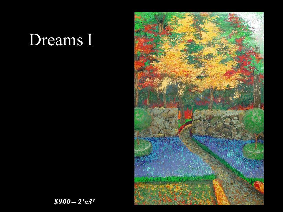 Dreams I $900 – 2'x3'