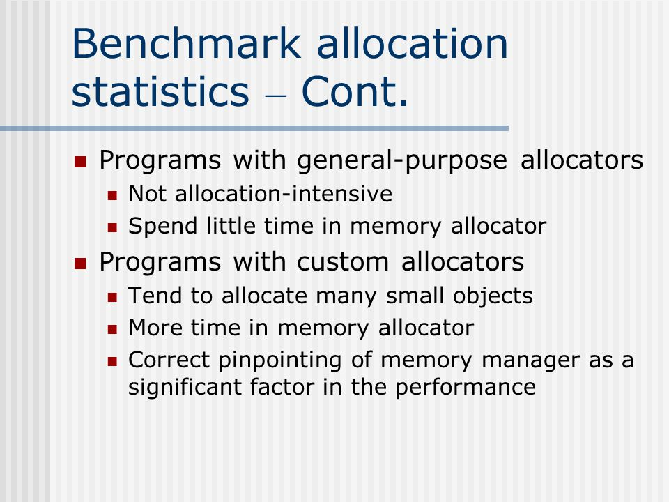 Benchmark allocation statistics – Cont.