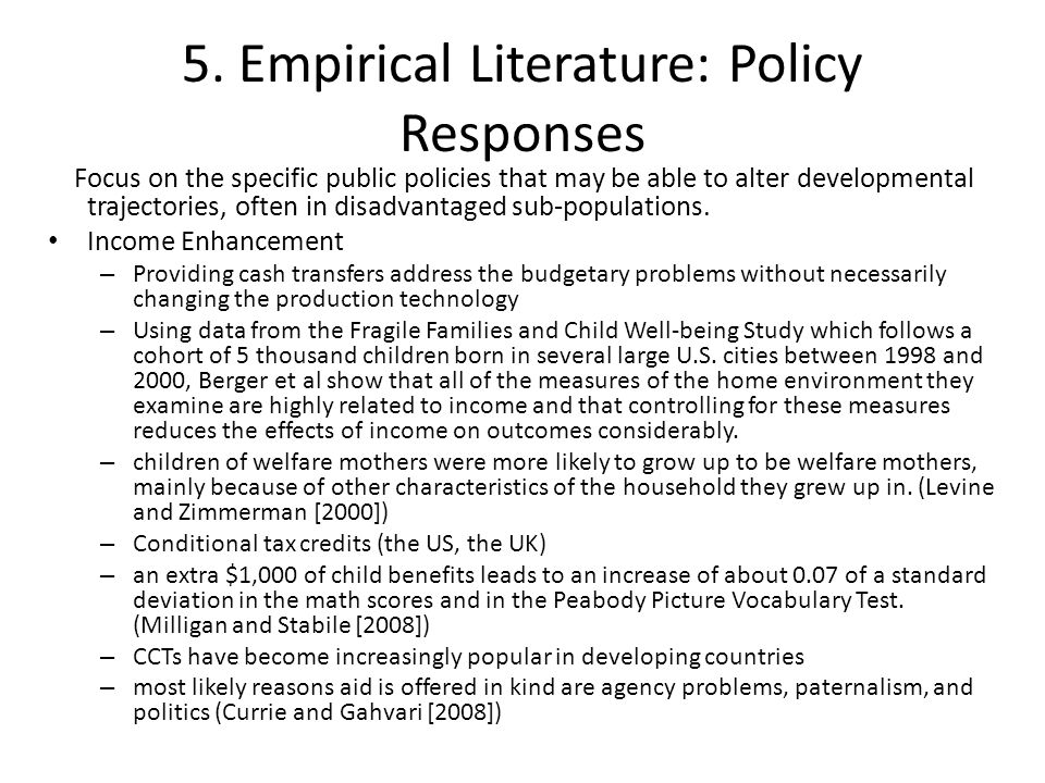 5. Empirical Literature: Policy Responses Focus on the specific public policies that may be able to alter developmental trajectories, often in disadva