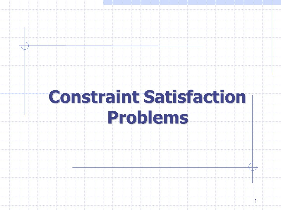 1 Constraint Satisfaction Problems