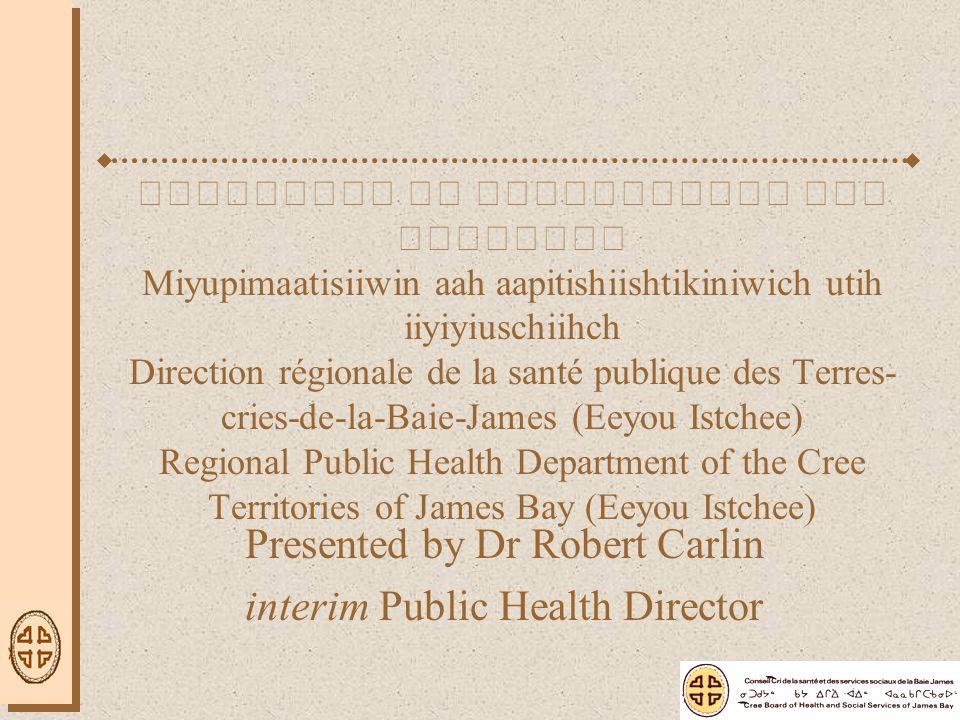 Surveillance, evaluation, research, and communication - Jill Torrie (Mistissini) http://www.creehealth.org/pimuhteheu- department/public-health