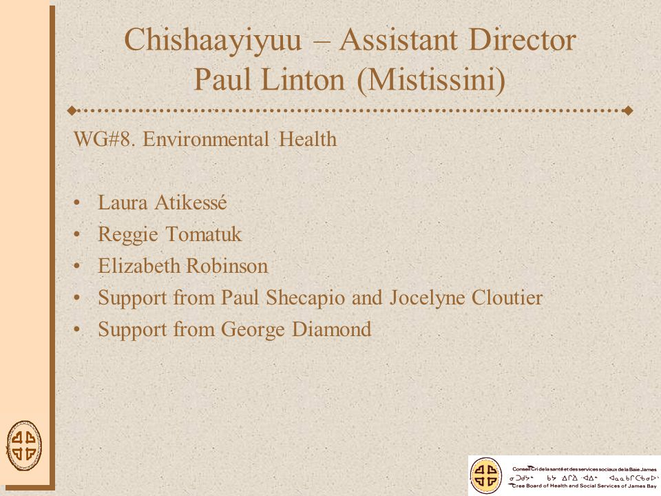 Chishaayiyuu – Assistant Director Paul Linton (Mistissini) WG#8.