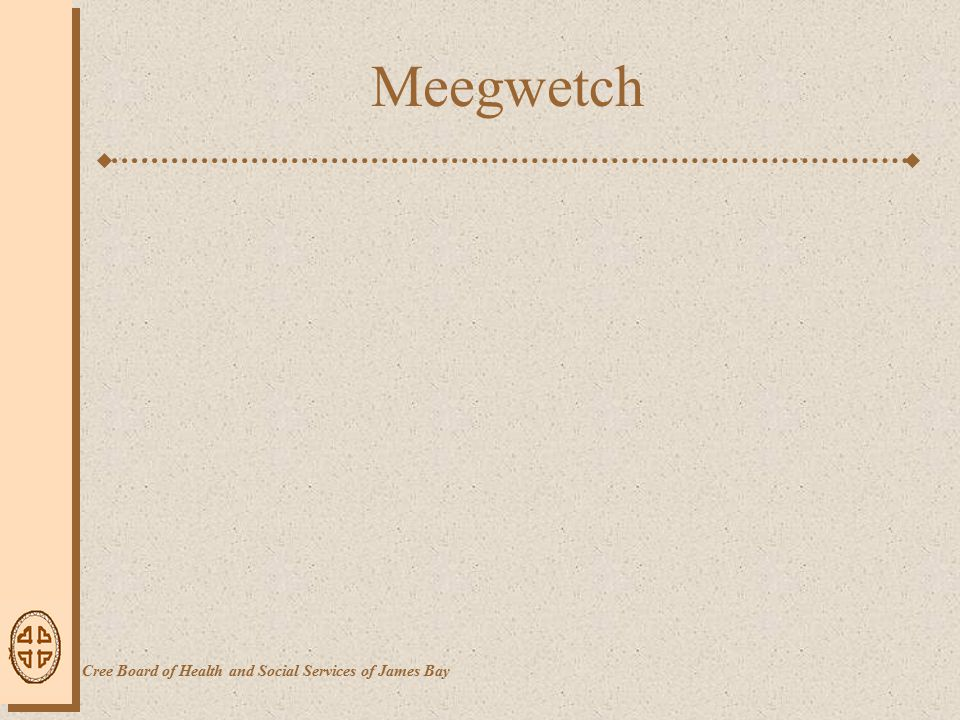 Meegwetch Cree Board of Health and Social Services of James Bay
