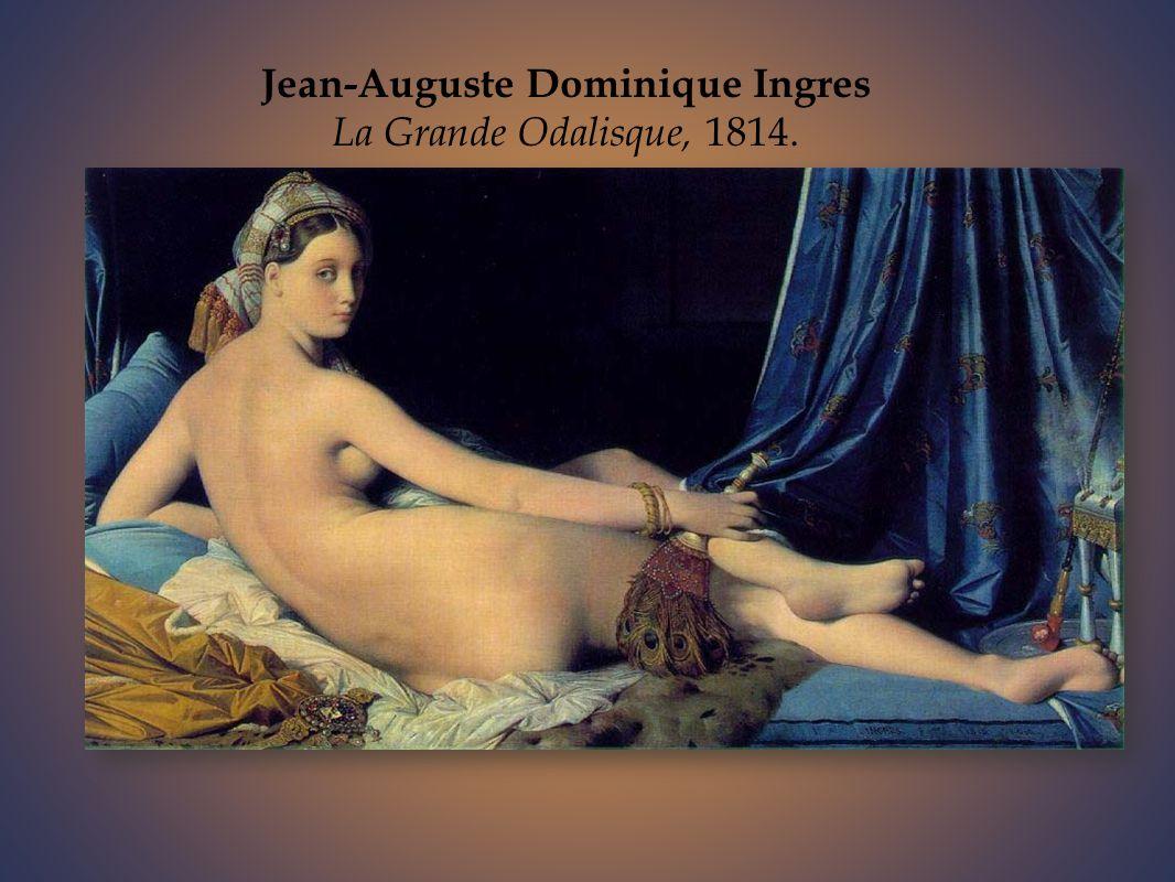 Jean-Auguste Dominique Ingres La Grande Odalisque, 1814.
