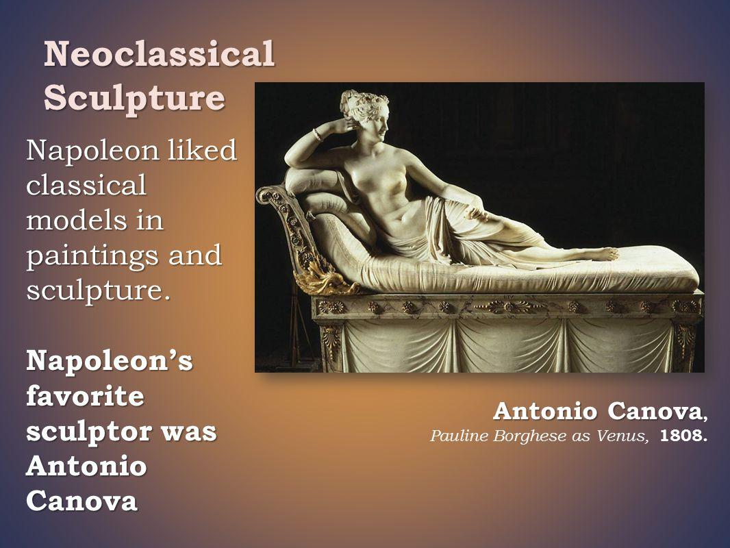 Antonio Canova Antonio Canova, Pauline Borghese as Venus, 1808.