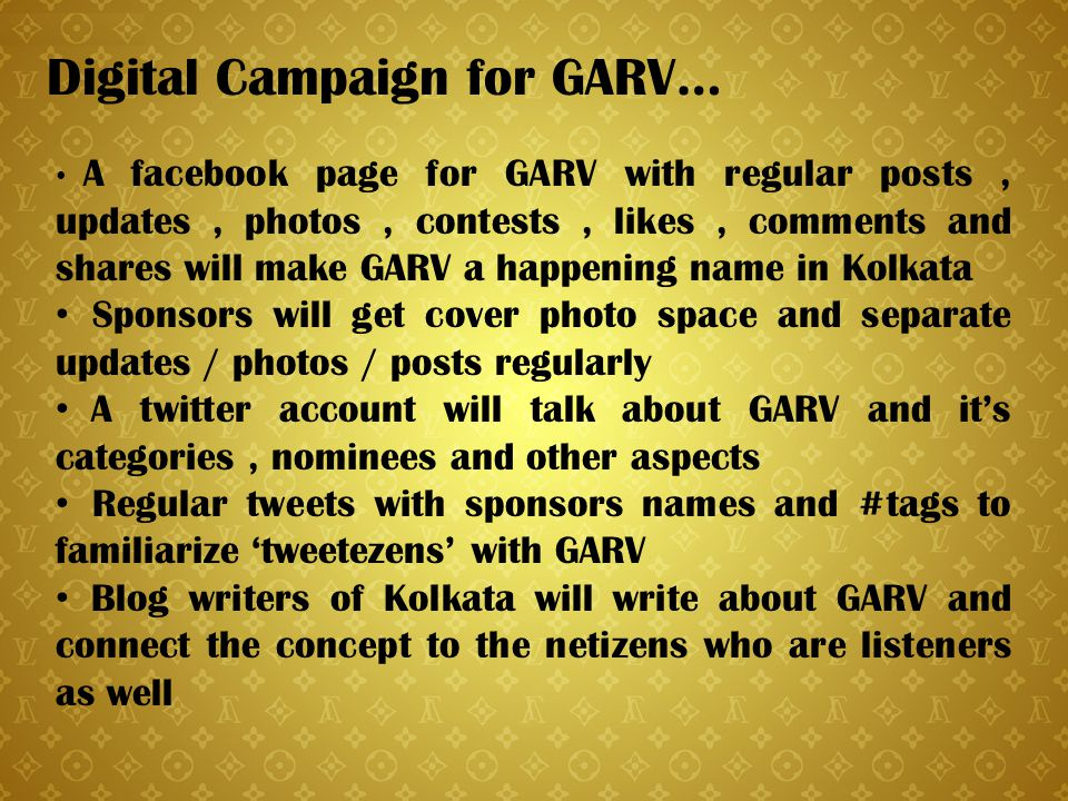 Digital Campaign for GARV… A facebook page for GARV with regular posts, updates, photos, contests, likes, comments and shares will make GARV a happeni