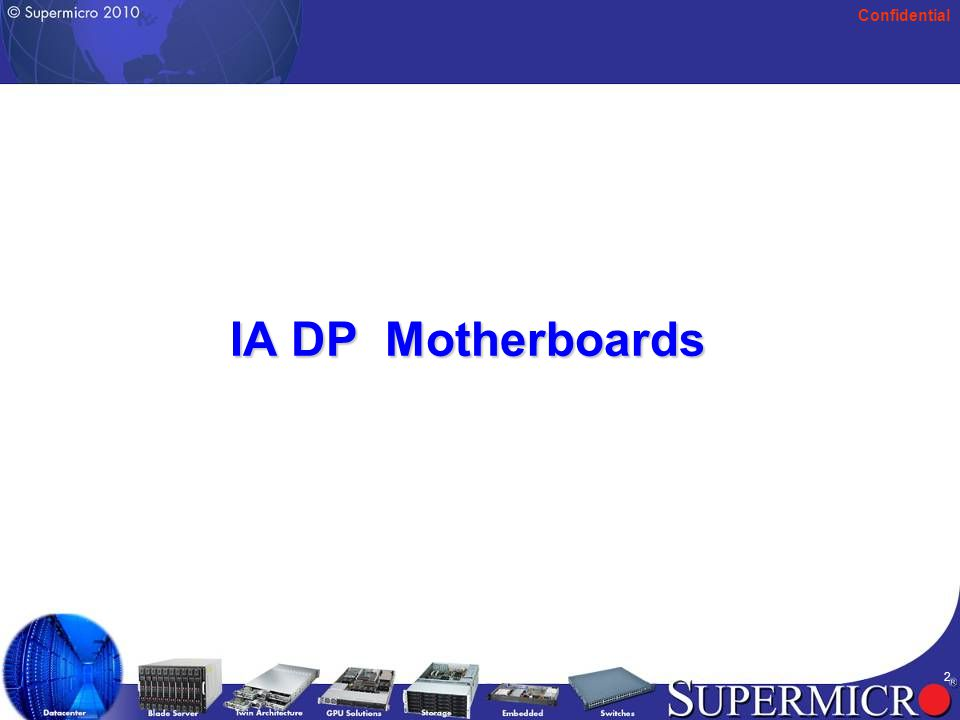 Confidential 2 IA DP Motherboards
