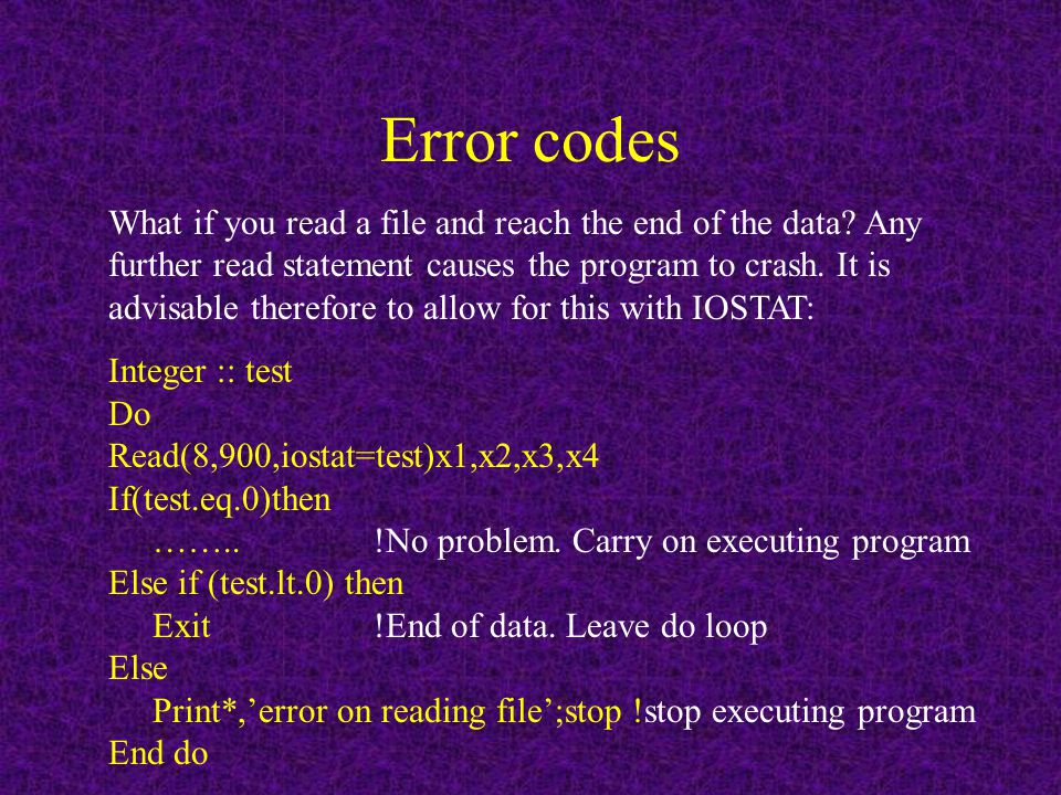 Error codes What if you read a file and reach the end of the data.