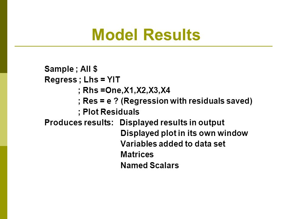 Model Results Sample ; All $ Regress ; Lhs = YIT ; Rhs =One,X1,X2,X3,X4 ; Res = e .