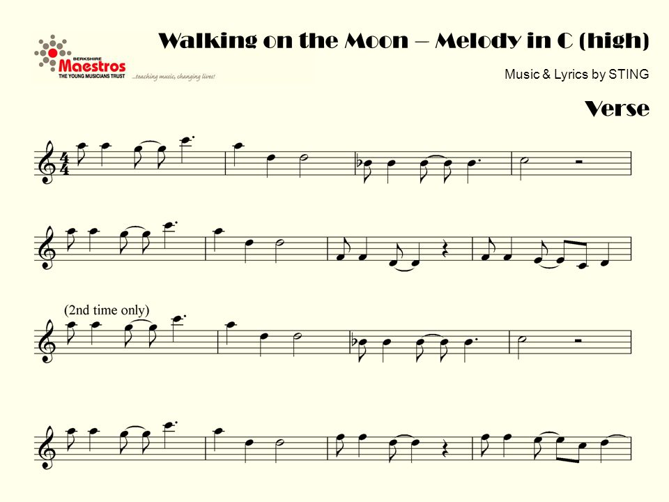 Verse Walking on the Moon – Melody in C (high) Music & Lyrics by STING
