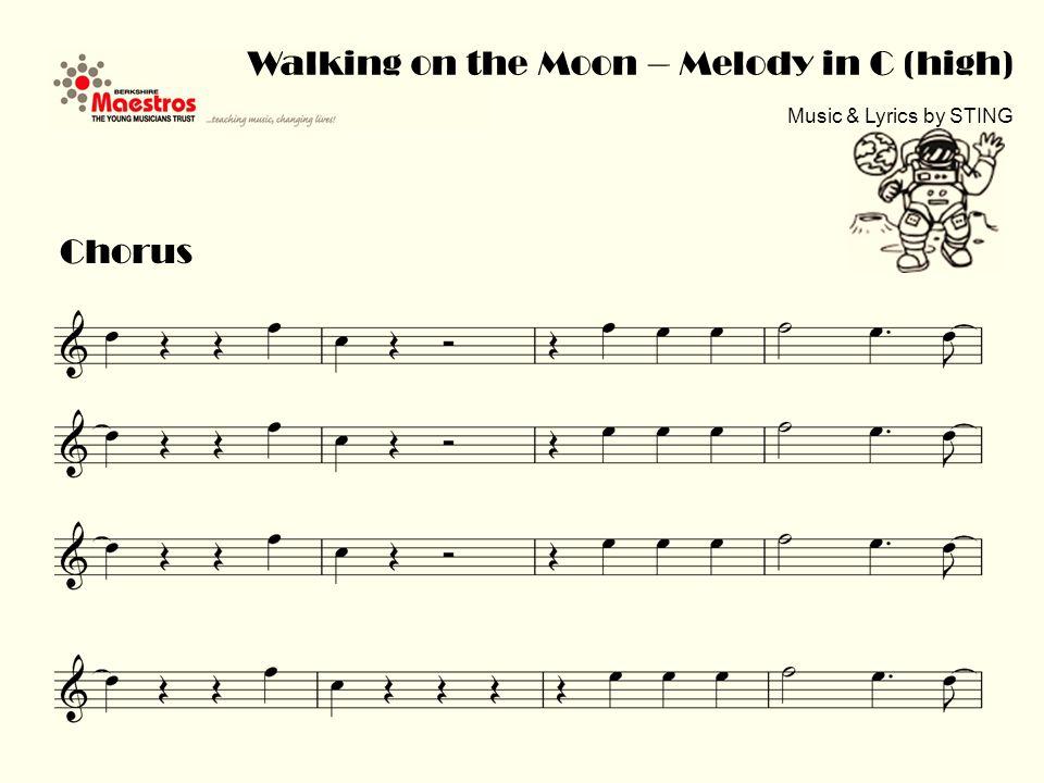Chorus Walking on the Moon – Melody in C (high) Music & Lyrics by STING