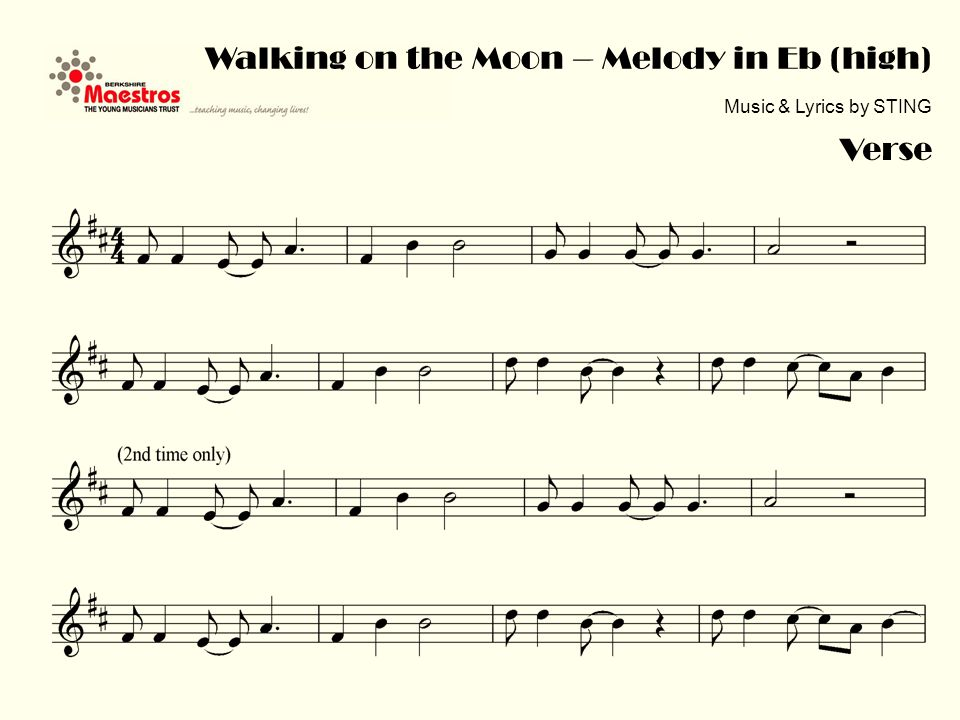 Verse Walking on the Moon – Melody in Eb (high) Music & Lyrics by STING