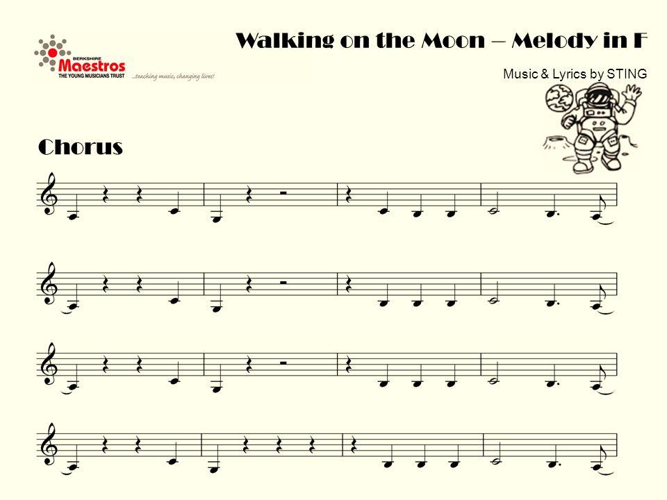 Chorus Walking on the Moon – Melody in F Music & Lyrics by STING