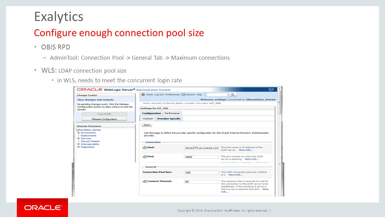 Copyright © 2014, Oracle and/or its affiliates. All rights reserved. | Exalytics OBIS RPD – AdminTool: Connection Pool -> General Tab -> Maximum conne