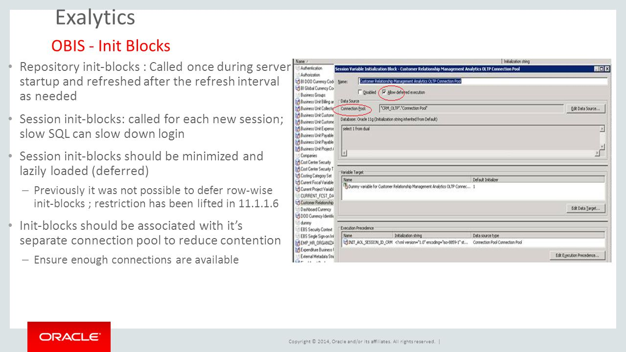 Copyright © 2014, Oracle and/or its affiliates. All rights reserved. | Exalytics Repository init-blocks : Called once during server startup and refres
