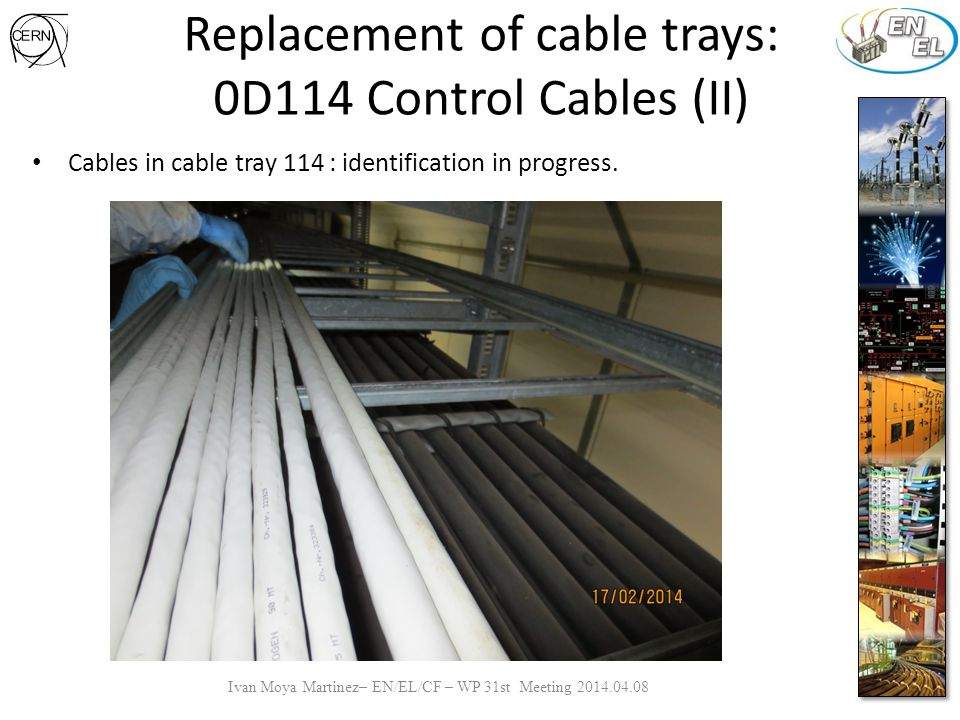 Replacement of cable trays: 0D117 Control Cables (III) Cables in cable tray 117 : identification in progress.