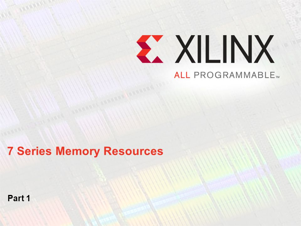 7 Series Memory Resources Part 1