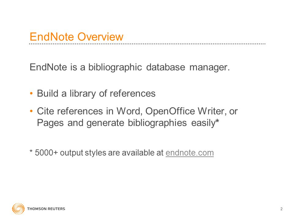 EndNote Overview EndNote is a bibliographic database manager.