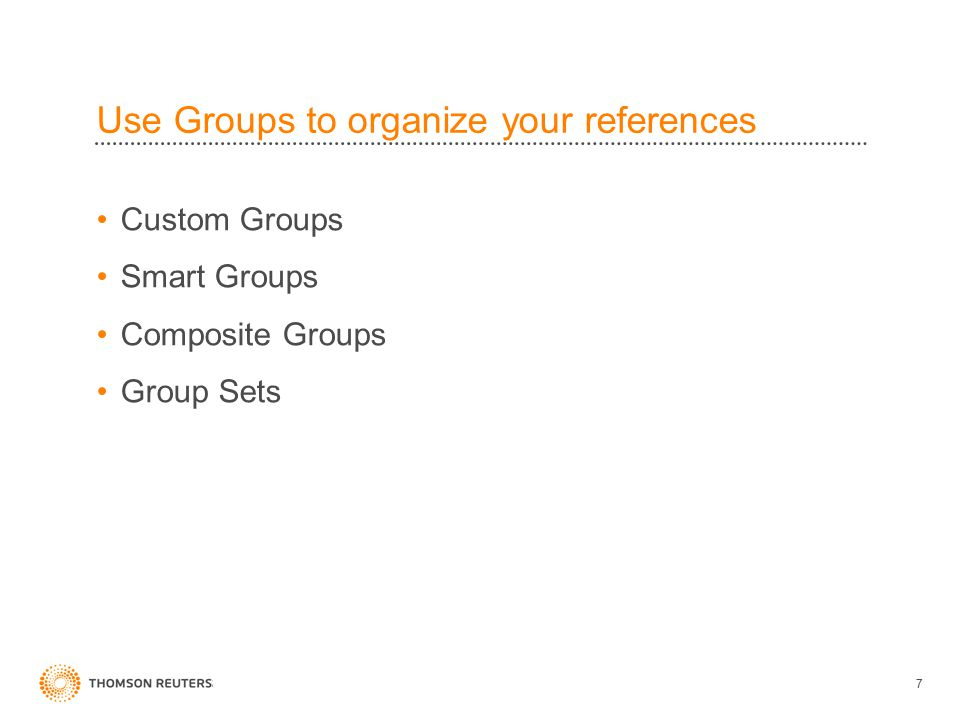 Use Groups to organize your references Custom Groups Smart Groups Composite Groups Group Sets 7