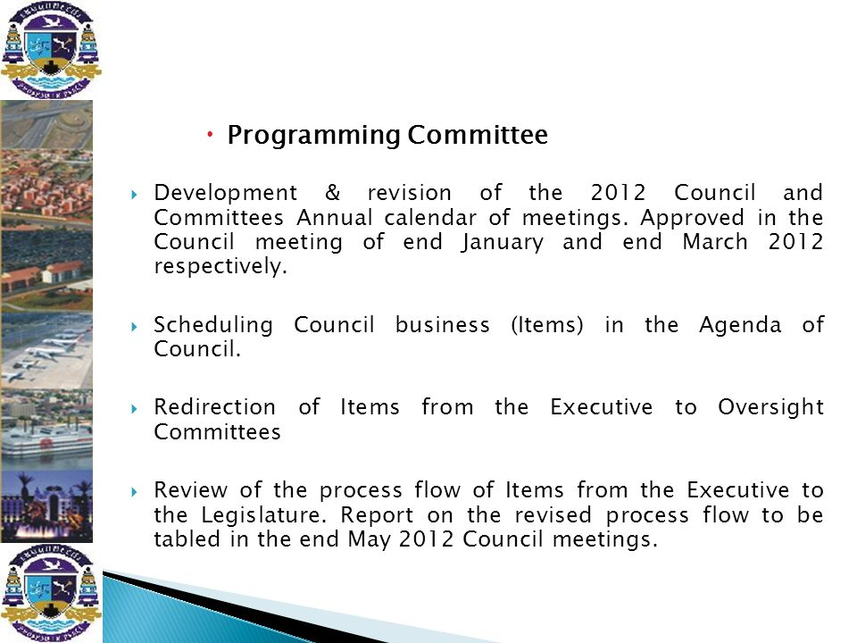  Programming Committee  Development & revision of the 2012 Council and Committees Annual calendar of meetings. Approved in the Council meeting of en