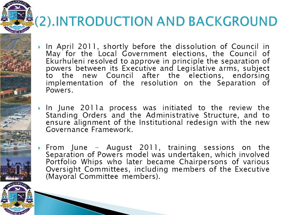  In April 2011, shortly before the dissolution of Council in May for the Local Government elections, the Council of Ekurhuleni resolved to approve in