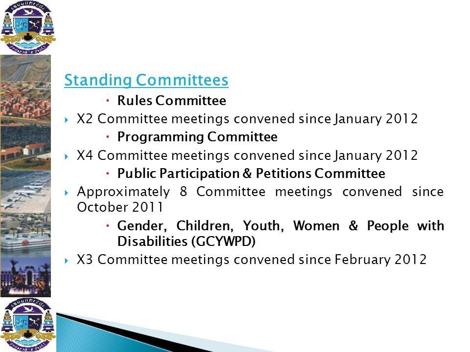  Oversight Committees work  Since November 2011 to date, approximately 66 Oversight Committee meetings (i.e.