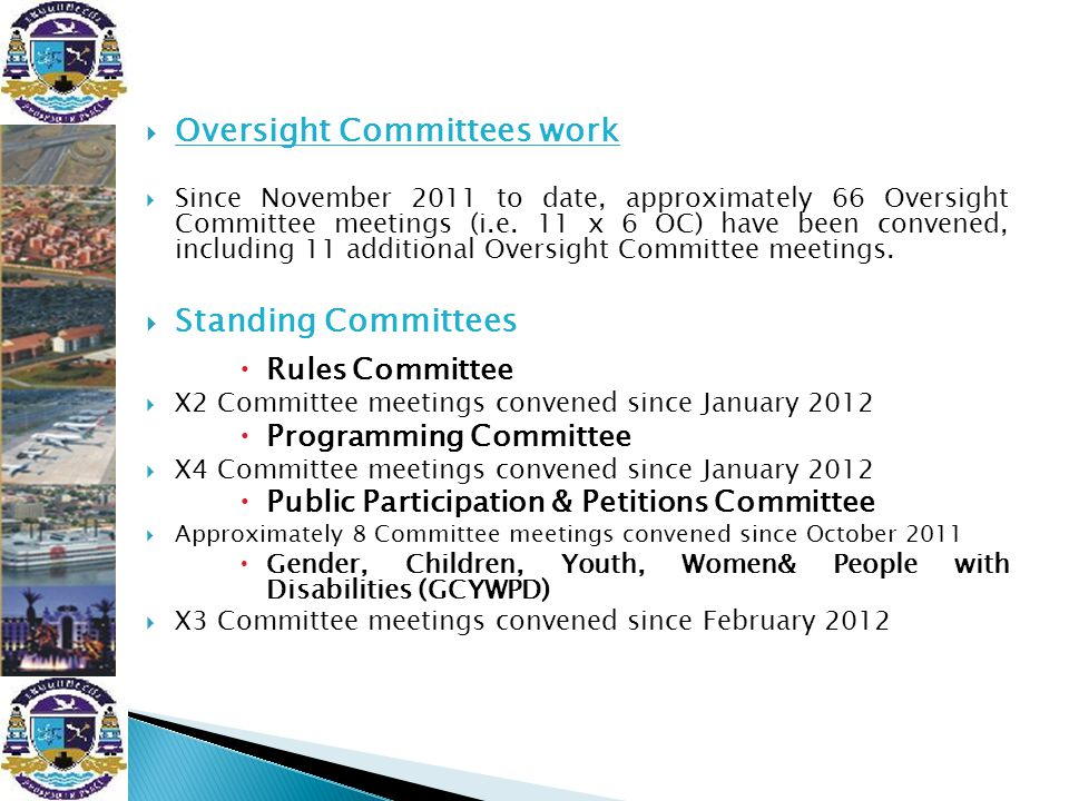  Oversight Committees work  Since November 2011 to date, approximately 66 Oversight Committee meetings (i.e. 11 x 6 OC) have been convened, includin