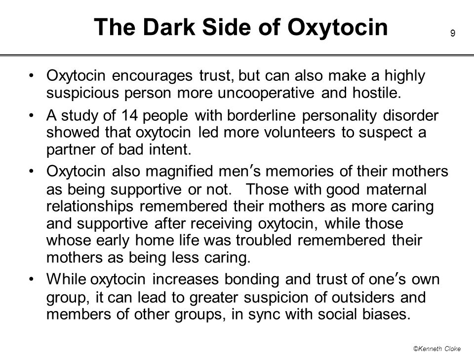 10 ©Kenneth Cloke More about the Dark Side In a 2010 paper, Carolyn Declerck and colleagues at the University of Antwerp studied oxytocin s effects on participants who played an economic game.