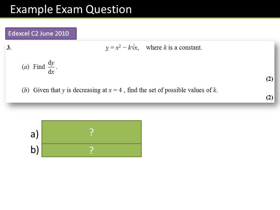 Example Exam Question Edexcel C2 June 2010 ? ?