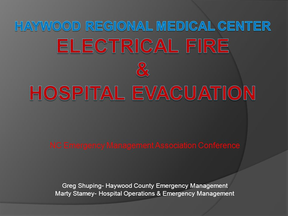 Hospital Evacuation  Notification to area hospitals of a FULL DIVERSION  Public and Family Notifications (perception issues)  EMS resource management- All patients & staff moved by 03:10 hours the following morning.