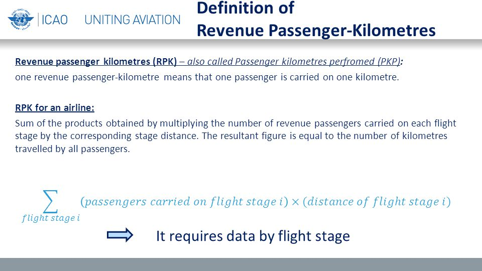Revenue passenger kilometres (RPK) – also called Passenger kilometres perfromed (PKP): one revenue passenger-kilometre means that one passenger is carried on one kilometre.