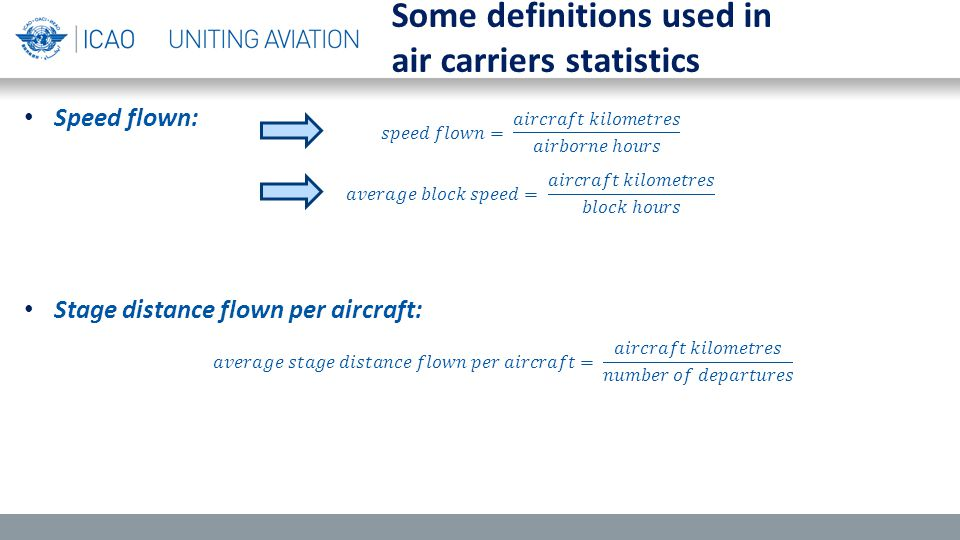 Speed flown: Stage distance flown per aircraft: Some definitions used in air carriers statistics