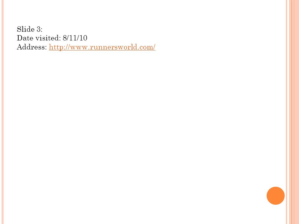 Slide 3: Date visited: 8/11/10 Address: http://www.runnersworld.com/http://www.runnersworld.com/