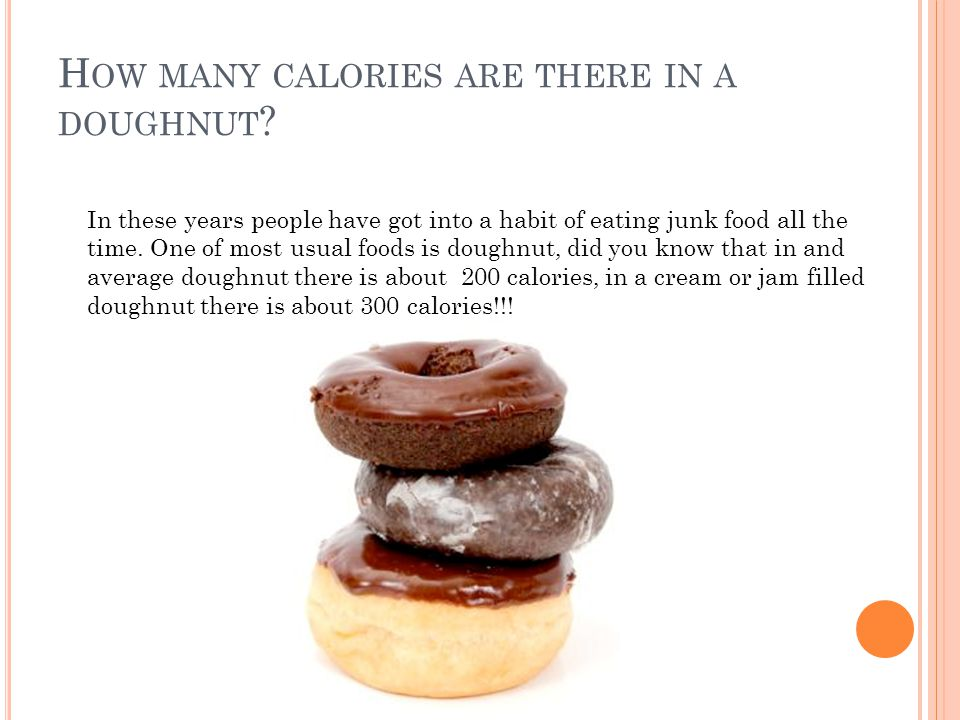 H OW MANY CALORIES ARE THERE IN A DOUGHNUT .