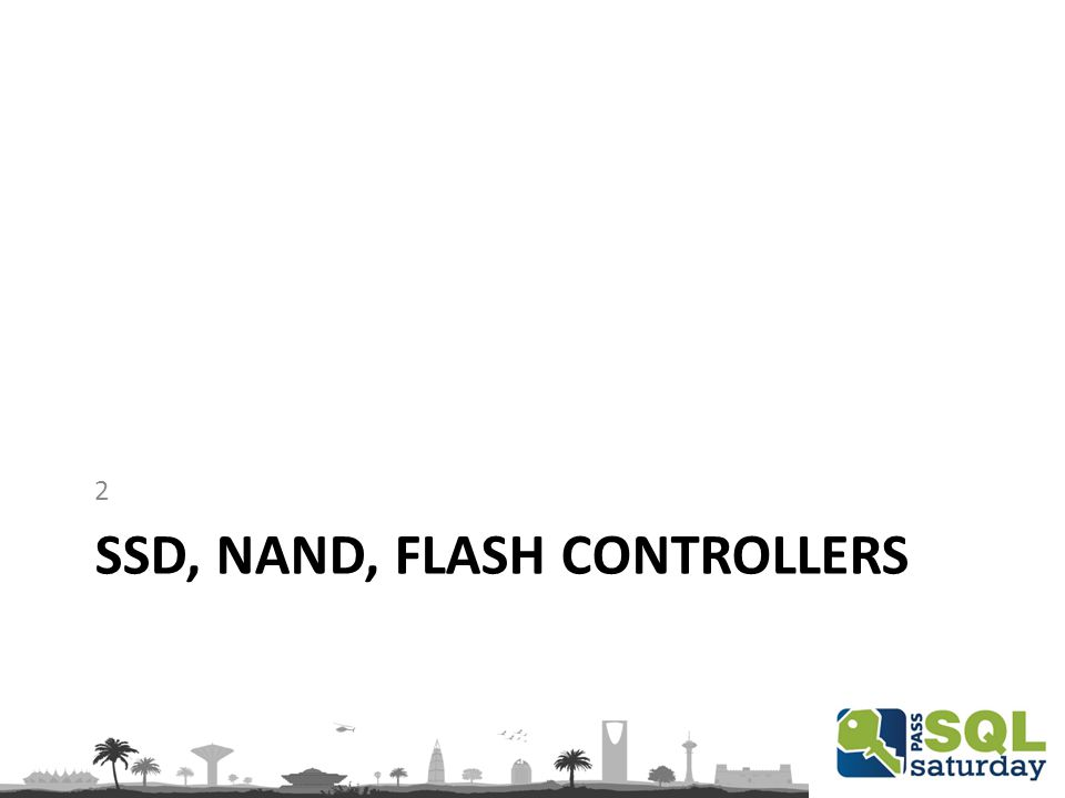 SSD, NAND, FLASH CONTROLLERS 2
