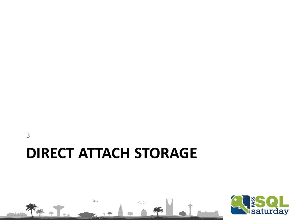 DIRECT ATTACH STORAGE 3