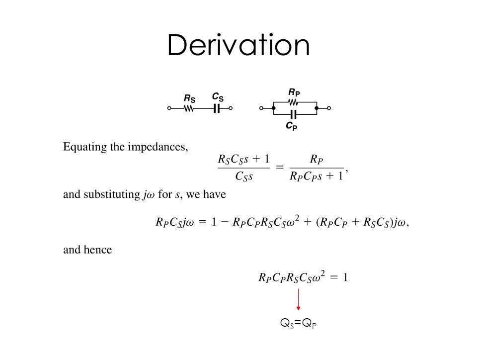 Derivation Q S =Q P