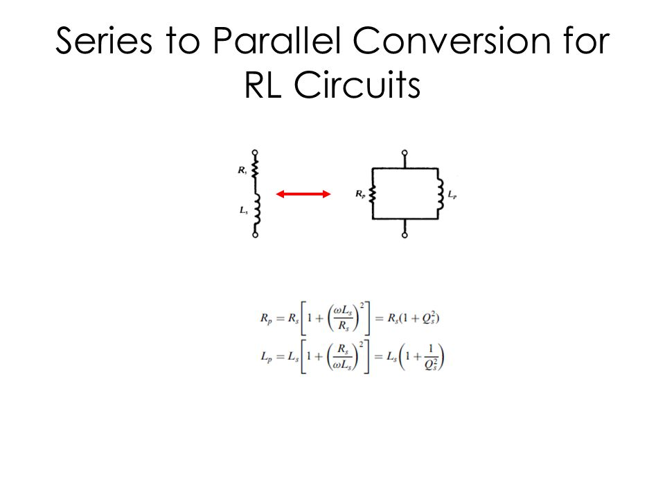 Series to Parallel Conversion for RL Circuits
