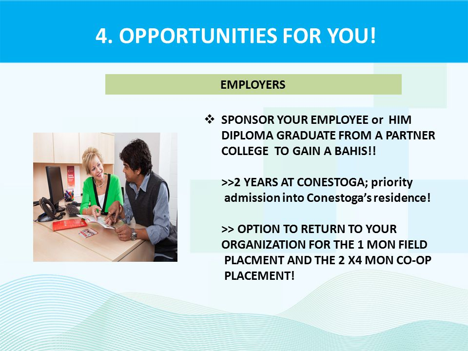 4. OPPORTUNITIES FOR YOU.