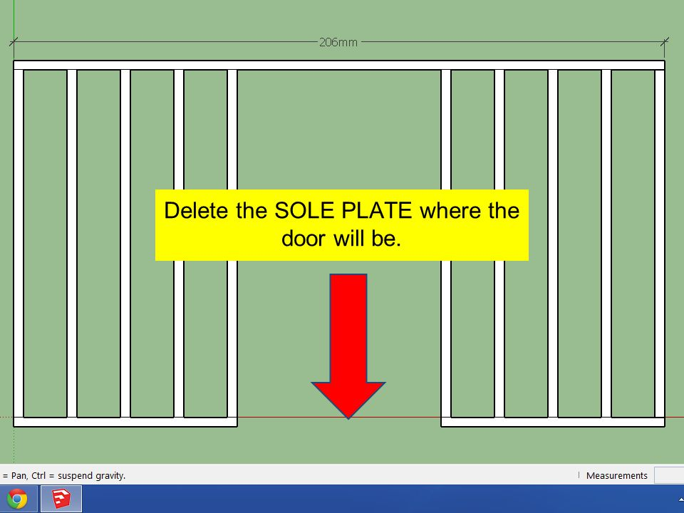 Delete the SOLE PLATE where the door will be.