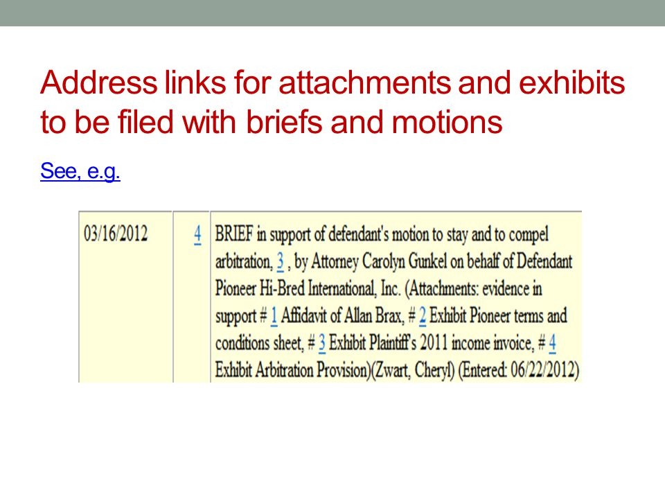 Address links for attachments and exhibits to be filed with briefs and motions See, e.g. See, e.g.