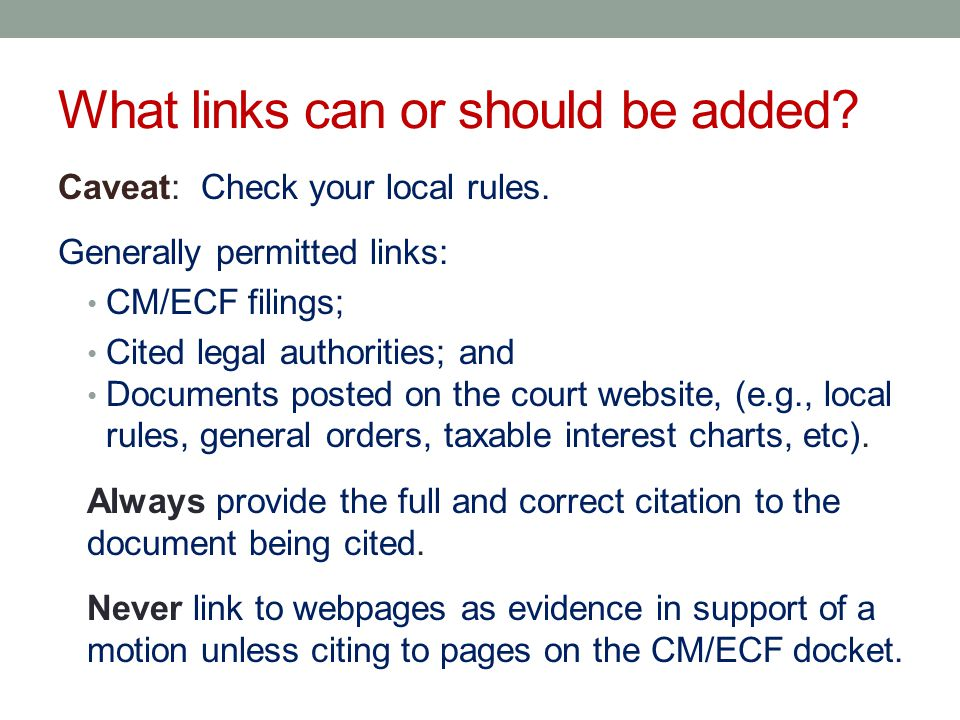 What links can or should be added. Caveat: Check your local rules.