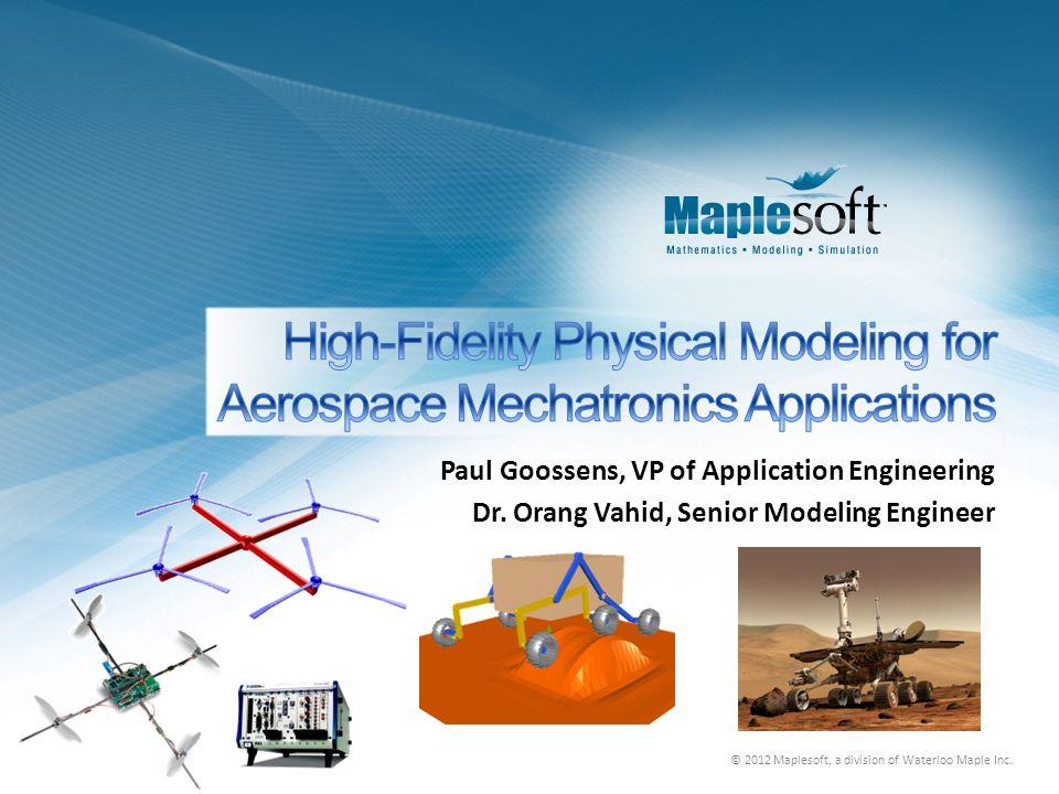 © 2012 Maplesoft, a division of Waterloo Maple Inc. MapleSim Model: Multibody Quadrotor Model