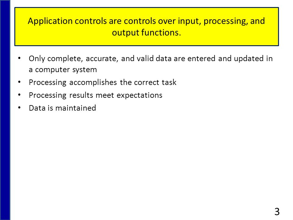 Application controls can be automated or manual.
