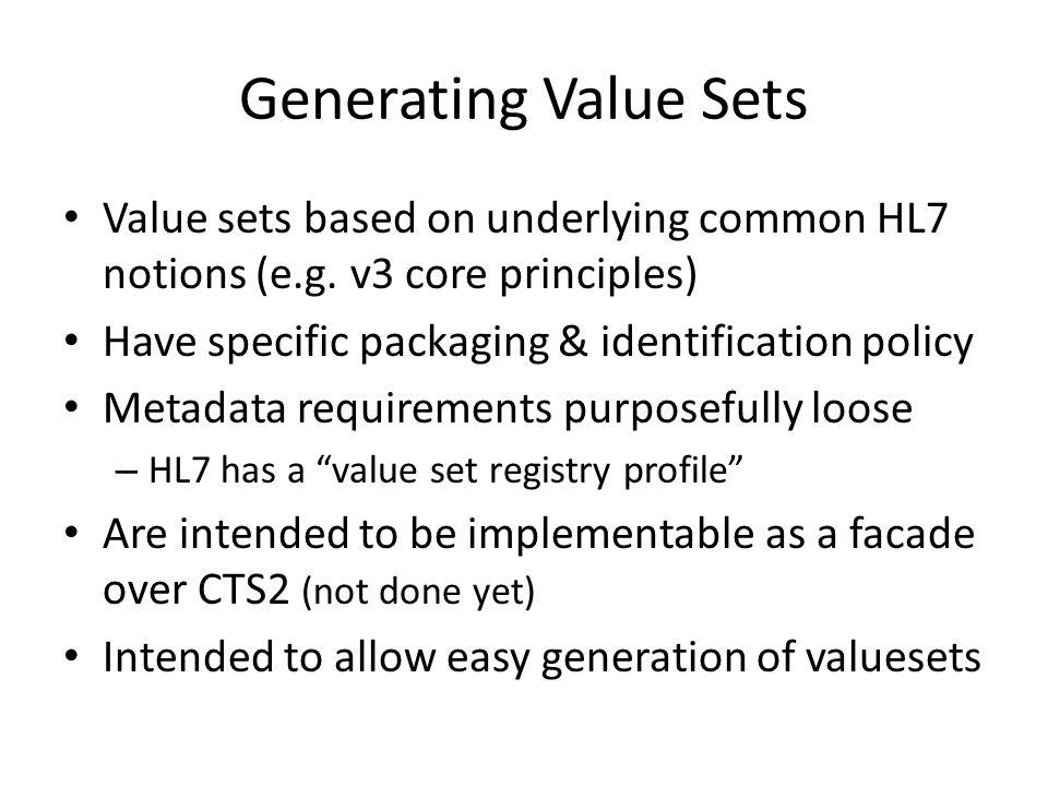 Generating Value Sets Value sets based on underlying common HL7 notions (e.g.